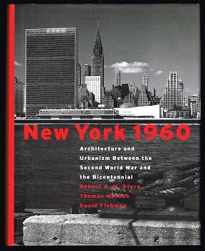 New York 1960: Architecture and Urbanism Between: Stern, Robert A.
