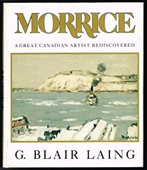 Morrice: A Great Canadian Artist Rediscovered. -