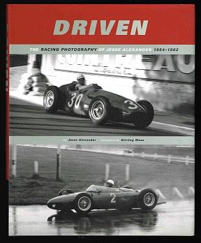Driven: The Racing Photography of Jesse Alexander, 1954-1962. -