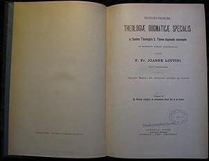 Institutiones theologiae dogmaticae specialis: ex Summa Theologica: Lottini, Joanne: