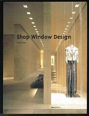 Shop window design. -: Soto, Pablo: