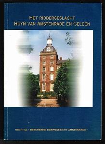 Het riddergeslacht Huyn van Amstenrade en Geleen.: Beckers, Theo: