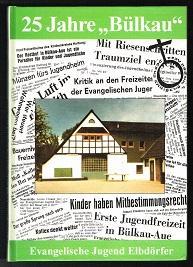 "25 Jahre ""Bülkau"": Evangelische Jugend Elbdörfer. -: Greve, André, Axel"