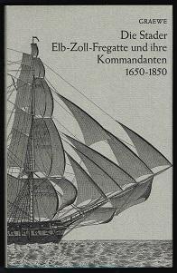 Die 200jährige Geschichte der Elb-Zoll-Fregatte zu Brunshausen und ihre Kommandanten 1650-1850...