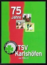 75 Jahre TSV Karlshöfen (von 1926 e.V.). -: Kullik, Werner und Erich Schröder:
