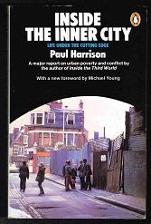 Inside the Inner City: Life Under the: Harrison, Paul: