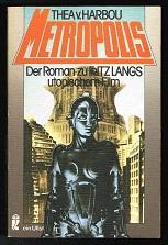 Metropolis (Roman). -: Harbou, Thea von: