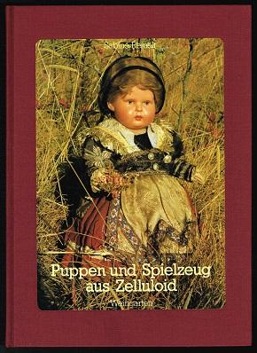 Puppen und Spielzeug aus Zelluloid: Handbuch der: Reinelt, Sabine: