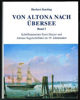 Von Altona nach Übersee, Band I: Schiffbaumeister: Karting, Herbert: