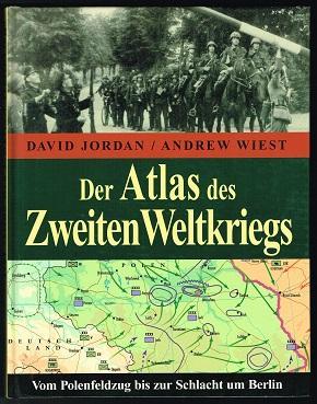 Der Atlas des Zweiten Weltkriegs: Vom Polenfeldzug: Jordan, David und
