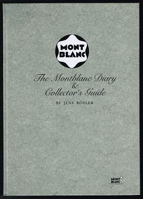 The Montblanc Diary & Collector`s Guide: A product history of the company Montblanc-Simplo GmbH f...