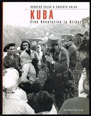Kuba: Eine Revolution in Bildern. -: Salas, Osvaldo und