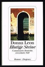 Blutige Steine: Commissario Brunettis vierzehnter Fall [Roman).: Leon, Donna: