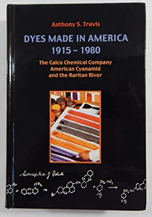 Dyes Made in America 1915-1980: The Calco Chemical Company, American Cyanamid, and the Raritan ...