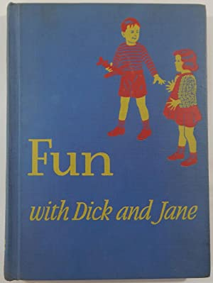 Fun with Dick and Jane: Gray, William S.
