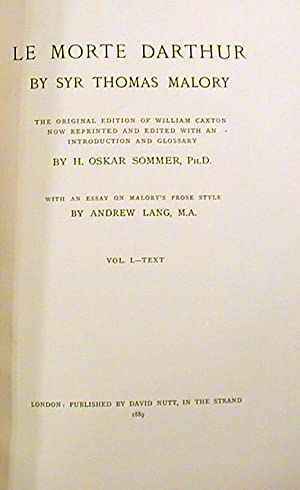 Le Morte Darthur. By Syr Thomas Malory. The Original Edition of William Caxton: Malory, Sir Thomas....