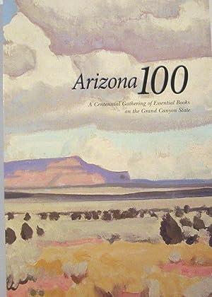 Arizona 100: A Centennial Gathering of Essential: Broyles, Bill, Steve