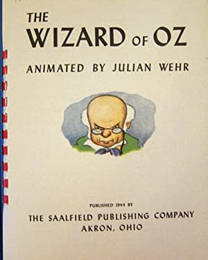 The Wizard of Oz Animated by Julian Wehr: Baum, L. Frank; Julian Wehr