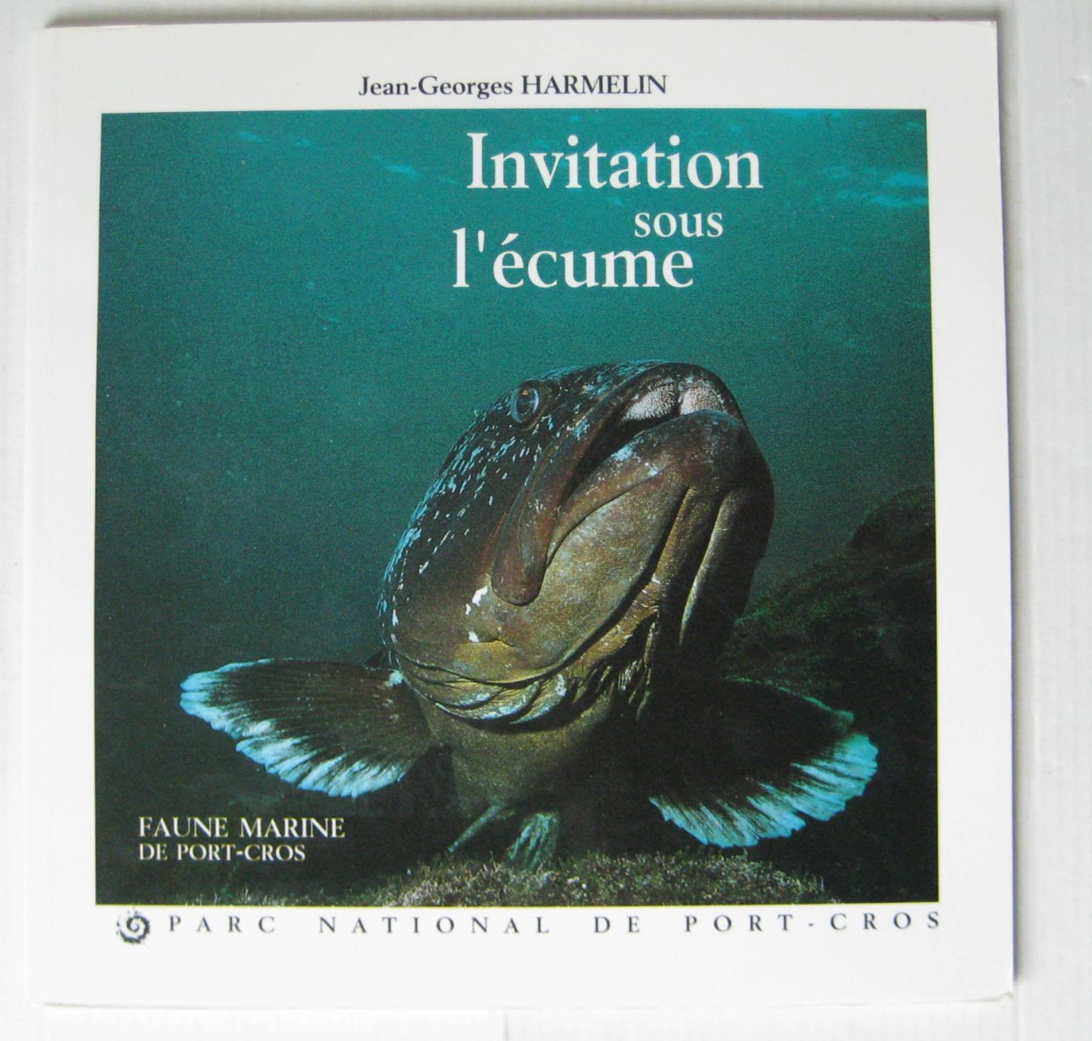 Invitation sous l'écume . Faune Marine de Port-Cros - Jean-Georges Harmelin
