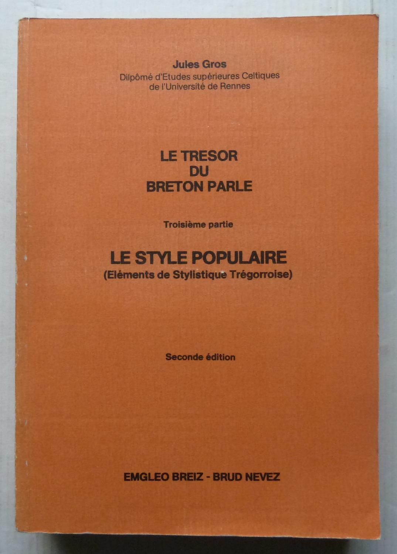 LE TRESOR DU BRETON PARLE T.3 LE STYLE POPULAIRE (ÉLÉMENTS DE STYLISTIQUE TRÉGORROISE) - GROS JULES