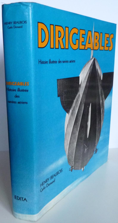 Dirigeables, Histoire Illustrée Des Navires Aériens