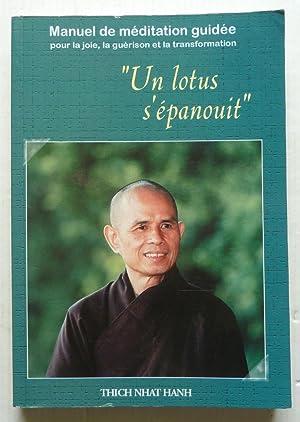 UN LOTUS S'EPANOUIT manuel de méditation guidée pour la joie, la guérison...