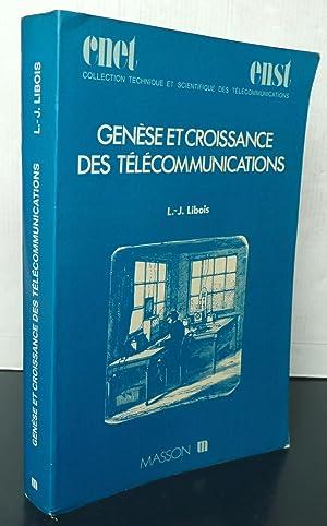 Genèse et croissance des télécommunications: L-J. LIBOIS
