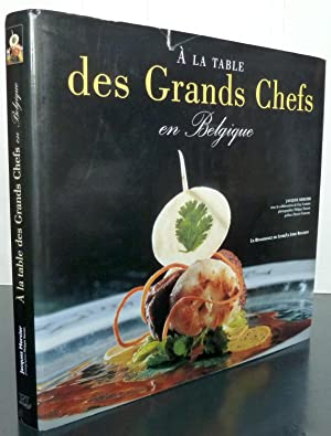 A LA TABLE DES GRANDS CHEFS EN BELGIQUE
