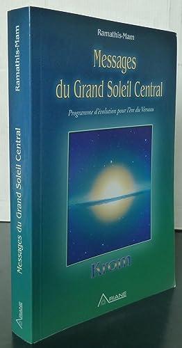 MESSAGES DU GRAND SOLEIL CENTRAL: KROM ; RAMATHIS-MAM