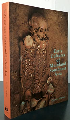 EARLY CULTURES OF MAINLAND SOUTHEAST ASIA: HIGHAM Charles