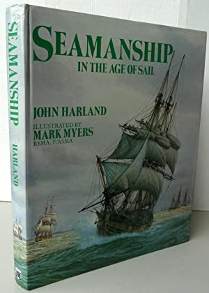 Seamanship in the Age of Sail: An Account of the Shiphandling of the Sailing Man-of-war, 1600-186...