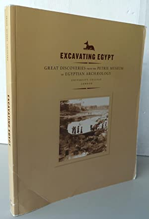 Excavating Egypt: Great Discoveries from the Petrie Museum of Egyptian Archaeology, University Co...