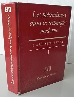 les mécanismes dans la technique moderne tome: I. Artobolevski