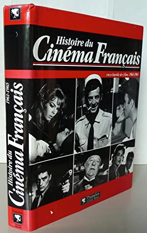 HISTOIRE DU CINEMA FRANCAIS : ENCYCLOPEDIE DES FILMS 1961-1965: BESSY/CHIRAT