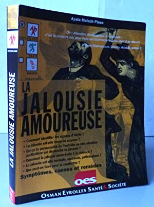 LA JALOUSIE AMOUREUSE ; SYMPTOMES, CAUSES ET REMEDES