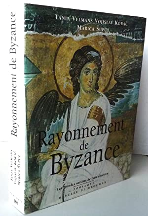 RAYONNEMENT DE BYZANCE: VELMANS TANIA /