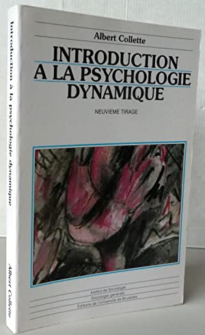 INTRODUCTION A LA PSYCHOLOGIE DYNAMIQUE: COLLETTE Albert