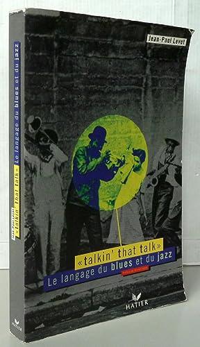 Talkin'that talk : le langage du blues: Jean-Paul Levet