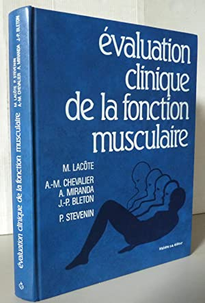 Évaluation clinique de la fonction musculaire: Alain Miranda; Anne-Marie