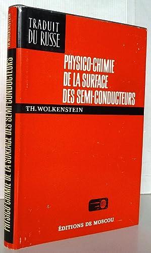 Physico-chimie de la surface des semi-conducteurs: Th. Wolkenstein