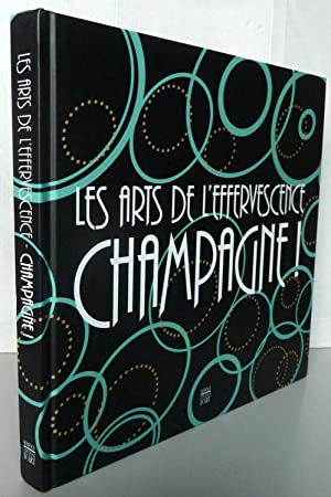 Les arts de l'effervescence Champagne !: Alice Thomine-Berrada; Catherine