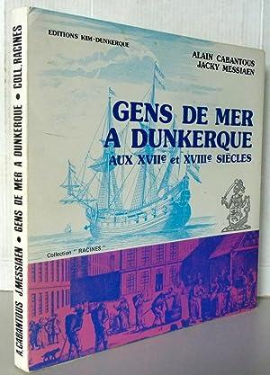 Gens de mer à Dunkerque aux XVIIe: Alain Cabantous-Jacky Messiaen