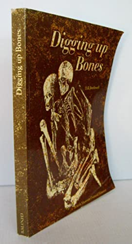 Digging Up Bones The Excavation, Treatment and Study of Human Skeletal Remains Second Edition
