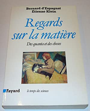 REGARDS SUR LA MATIERE. Des quanta et des choses