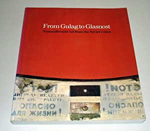 From Gulag to Glasnost Nonconformist Art from the soviet union