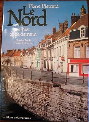 LE NORD D'HIER ET DE DEMAIN Flandre,: PIERRARD