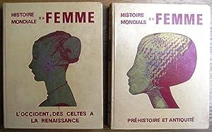 Histoire mondiale de la femme 4 volumes Préhistoire et Antiquité- L'Occident, des Celtes à la ...