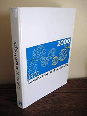Cent ans de vie dans la région (Nord, Pas-de-Calais) 1900-2000. Construisons le 3e mill&...