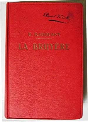 La Bruyère. Avec introduction, bibliographies, notes, grammaire, lexique et illustrations documen...