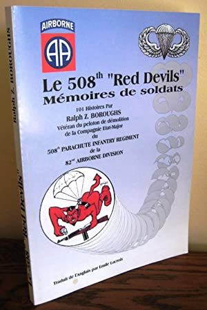 "Le 508th ""Red Devils"" Mémoires de soldats. 101 histoires par Ralph Z. Boroughs V&..."